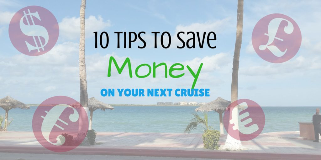 10 tips to save money cruising